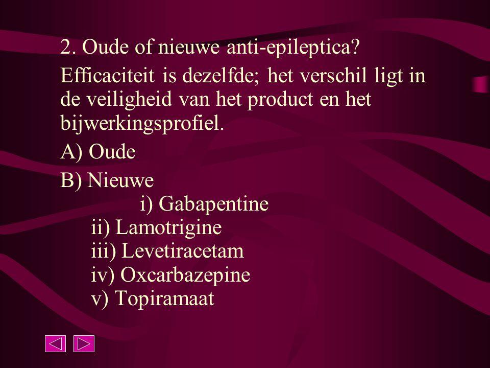2. Oude of nieuwe anti-epileptica
