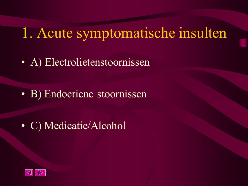 1. Acute symptomatische insulten