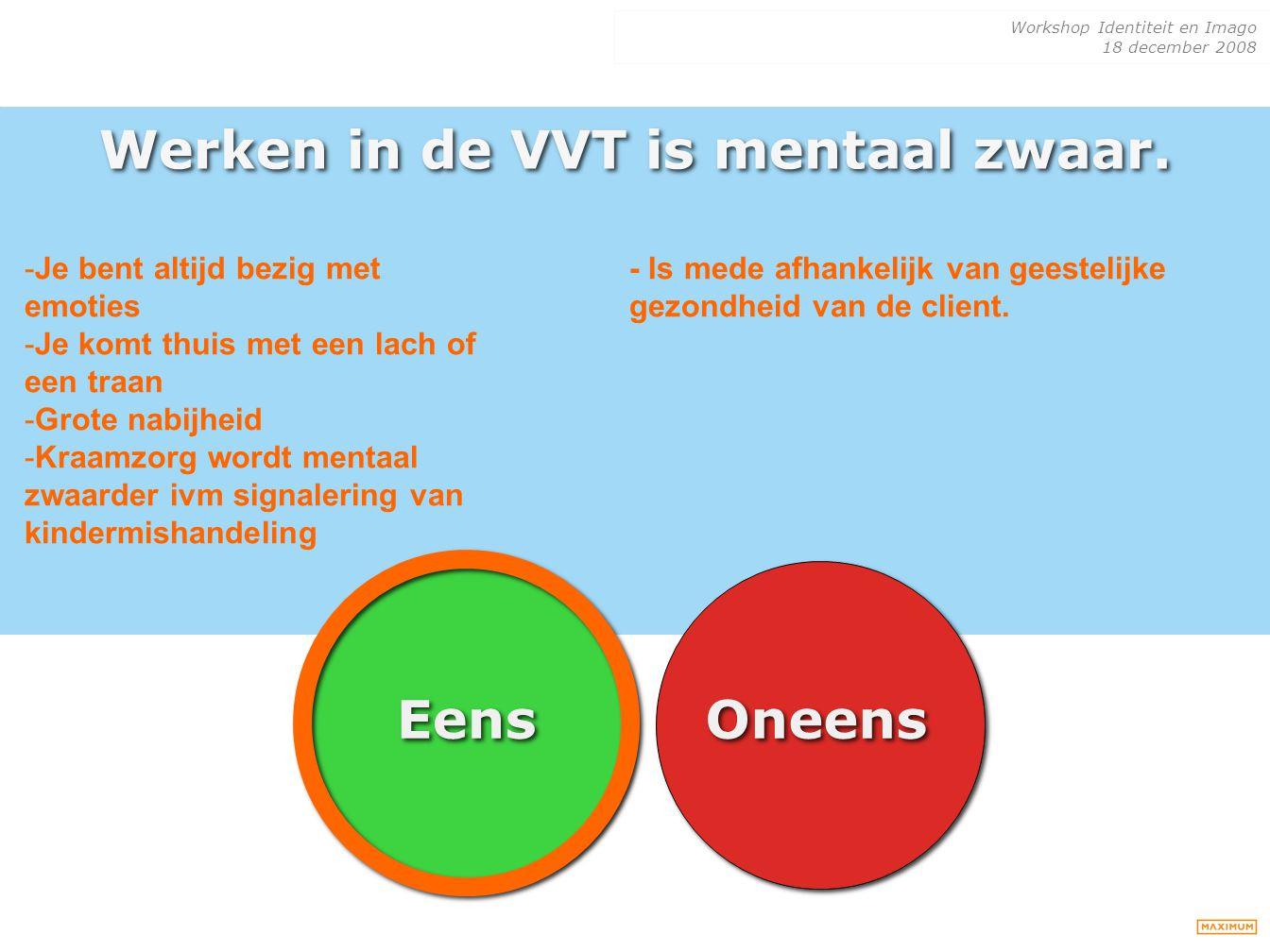 Werken in de VVT is mentaal zwaar.