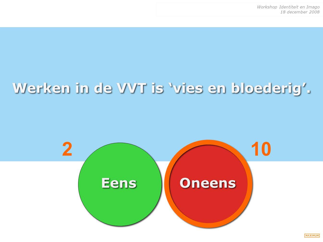 Werken in de VVT is 'vies en bloederig'.