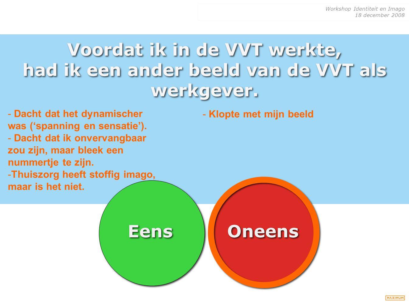 Voordat ik in de VVT werkte, had ik een ander beeld van de VVT als werkgever.