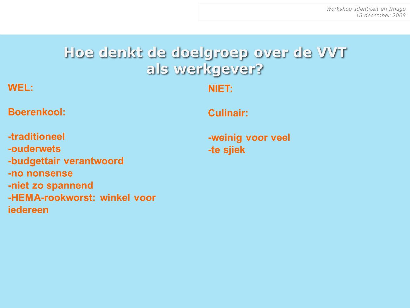 Hoe denkt de doelgroep over de VVT als werkgever