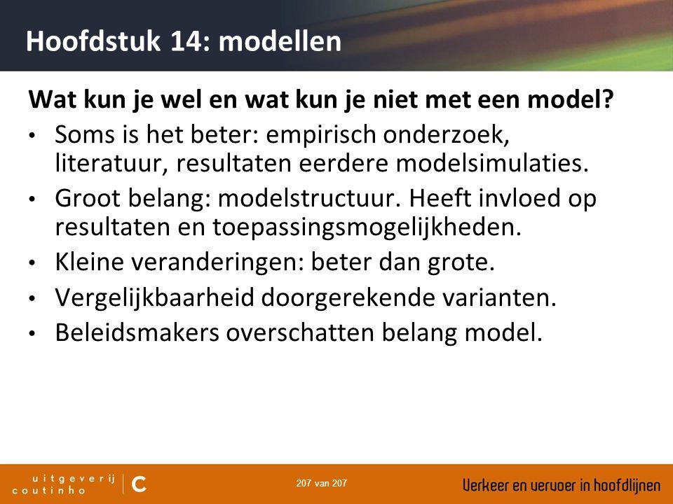 Hoofdstuk 14: modellen Wat kun je wel en wat kun je niet met een model