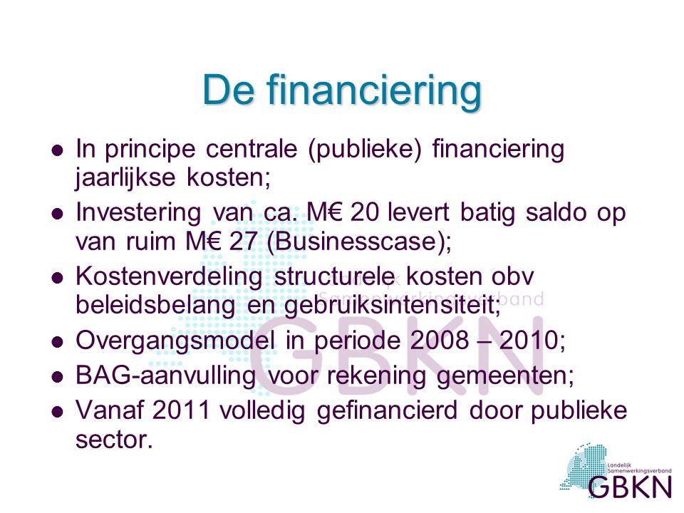 De financiering In principe centrale (publieke) financiering jaarlijkse kosten;