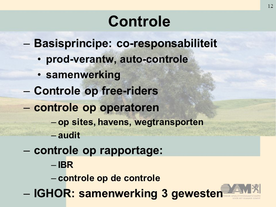 Controle Basisprincipe: co-responsabiliteit Controle op free-riders