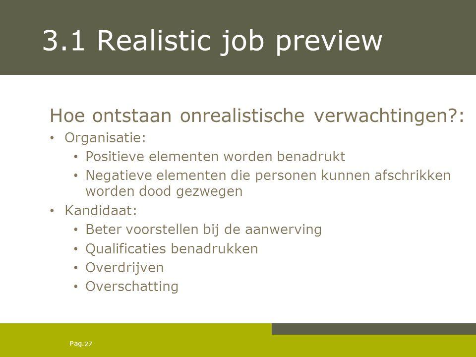 3.1 Realistic job preview Hoe ontstaan onrealistische verwachtingen :