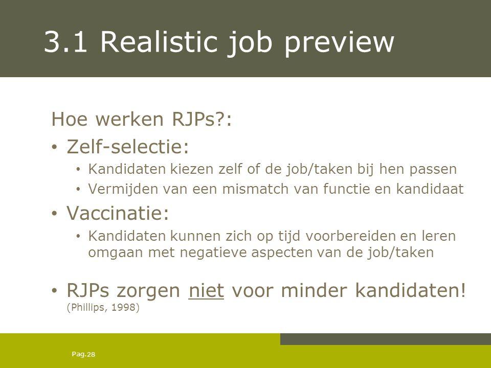 3.1 Realistic job preview Hoe werken RJPs : Zelf-selectie: Vaccinatie: