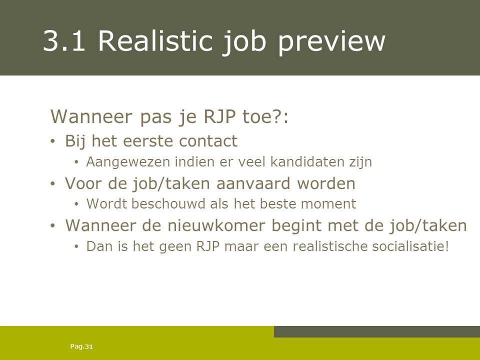 3.1 Realistic job preview Wanneer pas je RJP toe :