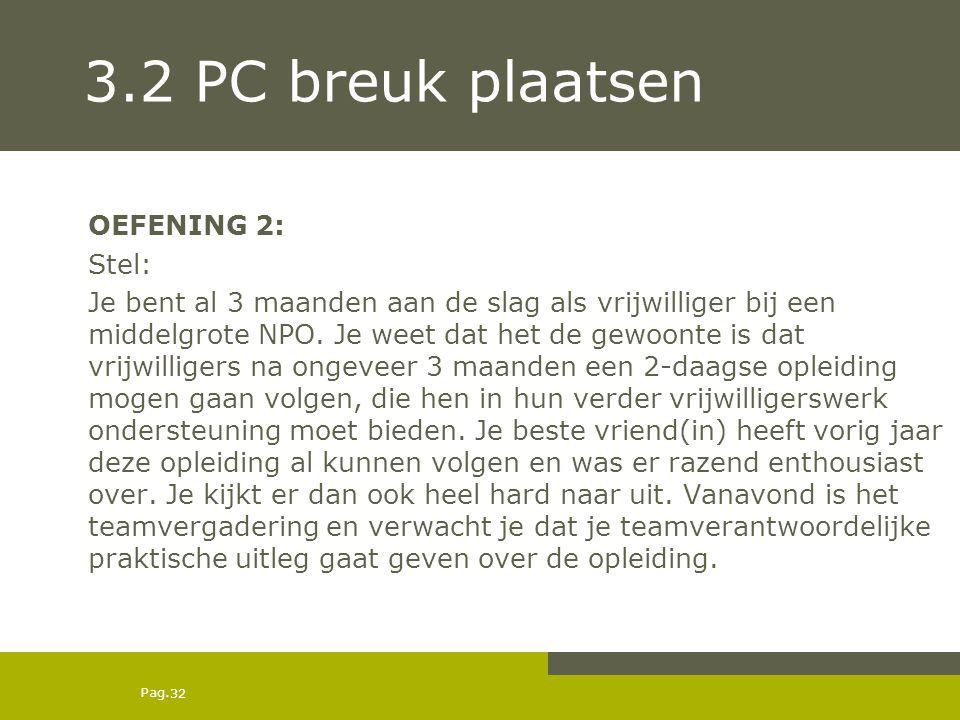 3.2 PC breuk plaatsen OEFENING 2: Stel: