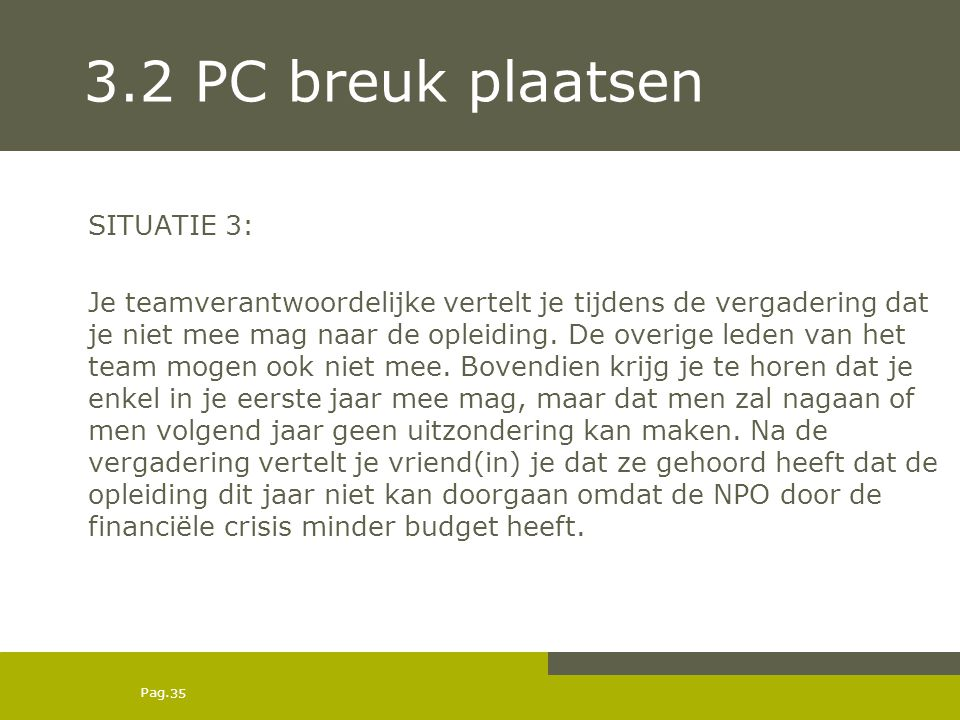 3.2 PC breuk plaatsen SITUATIE 3: