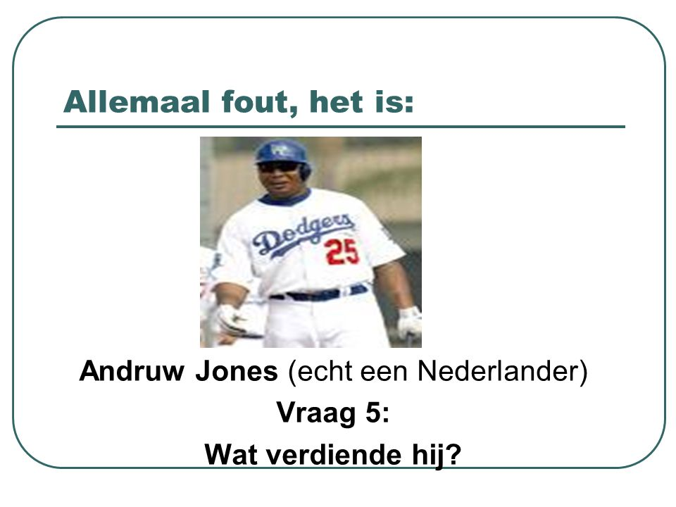Andruw Jones (echt een Nederlander)