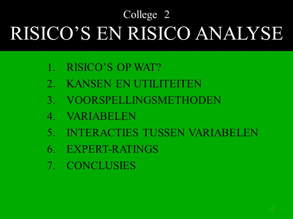 College 2 RISICO'S EN RISICO ANALYSE