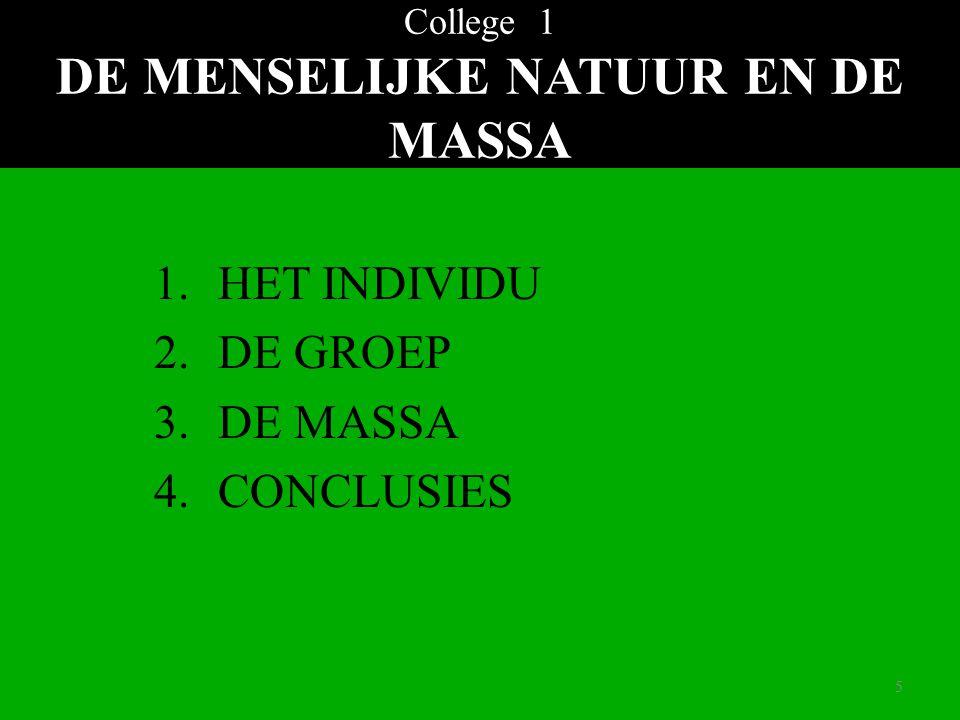College 1 DE MENSELIJKE NATUUR EN DE MASSA