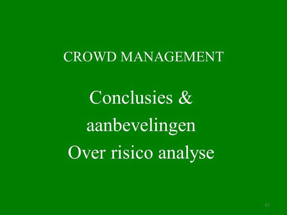 Conclusies & aanbevelingen Over risico analyse