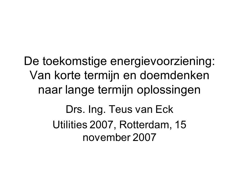 Drs. Ing. Teus van Eck Utilities 2007, Rotterdam, 15 november 2007