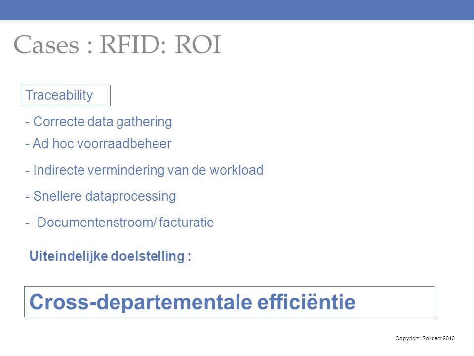 Cases : RFID: ROI Cross-departementale efficiëntie Traceability