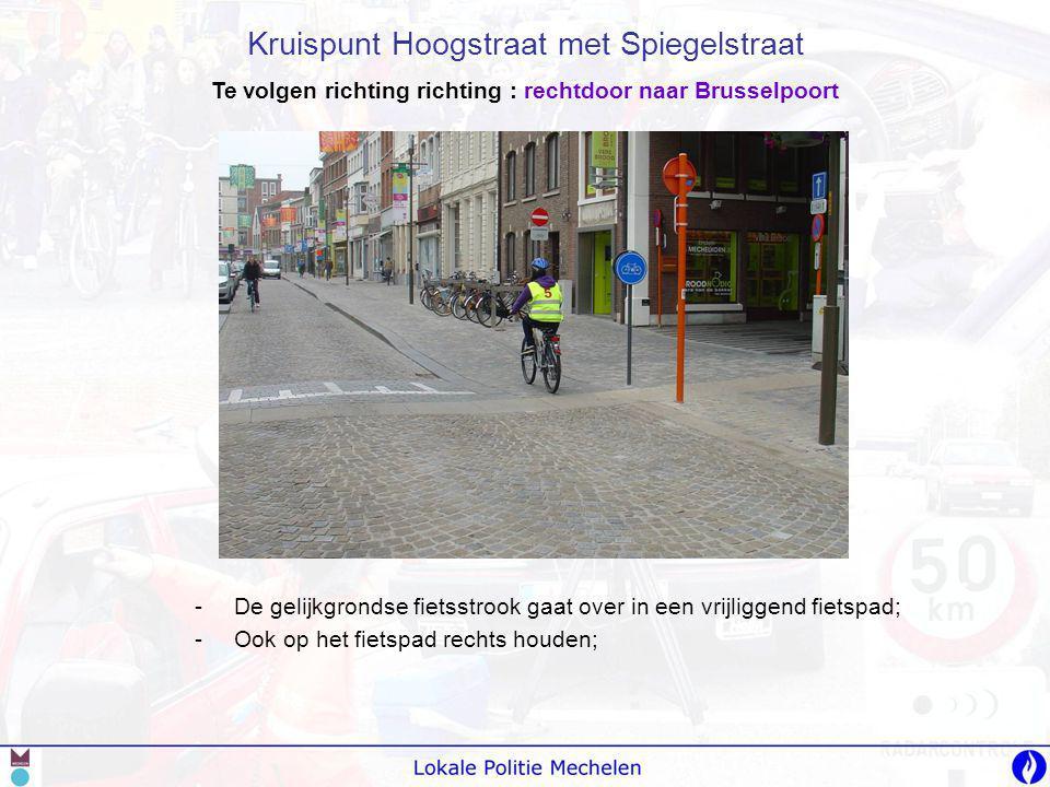 Te volgen richting richting : rechtdoor naar Brusselpoort