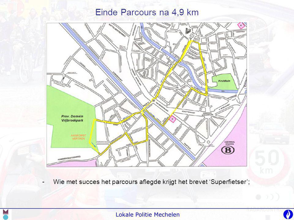 Einde Parcours na 4,9 km Wie met succes het parcours aflegde krijgt het brevet 'Superfietser';