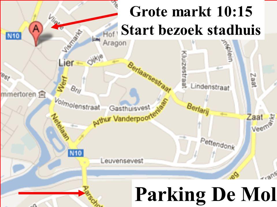 Grote markt 10:15 Start bezoek stadhuis Parking De Mol