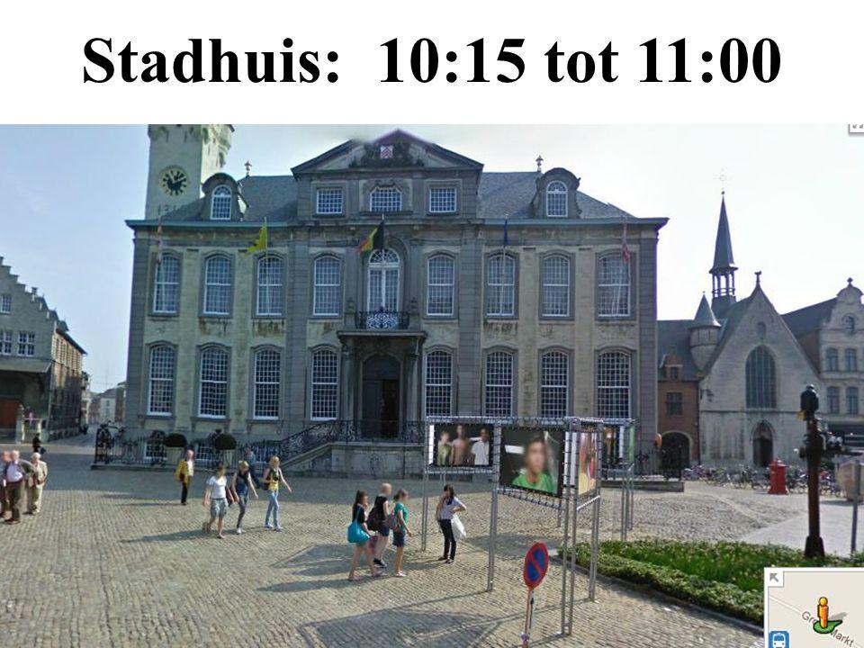 Stadhuis: 10:15 tot 11:00