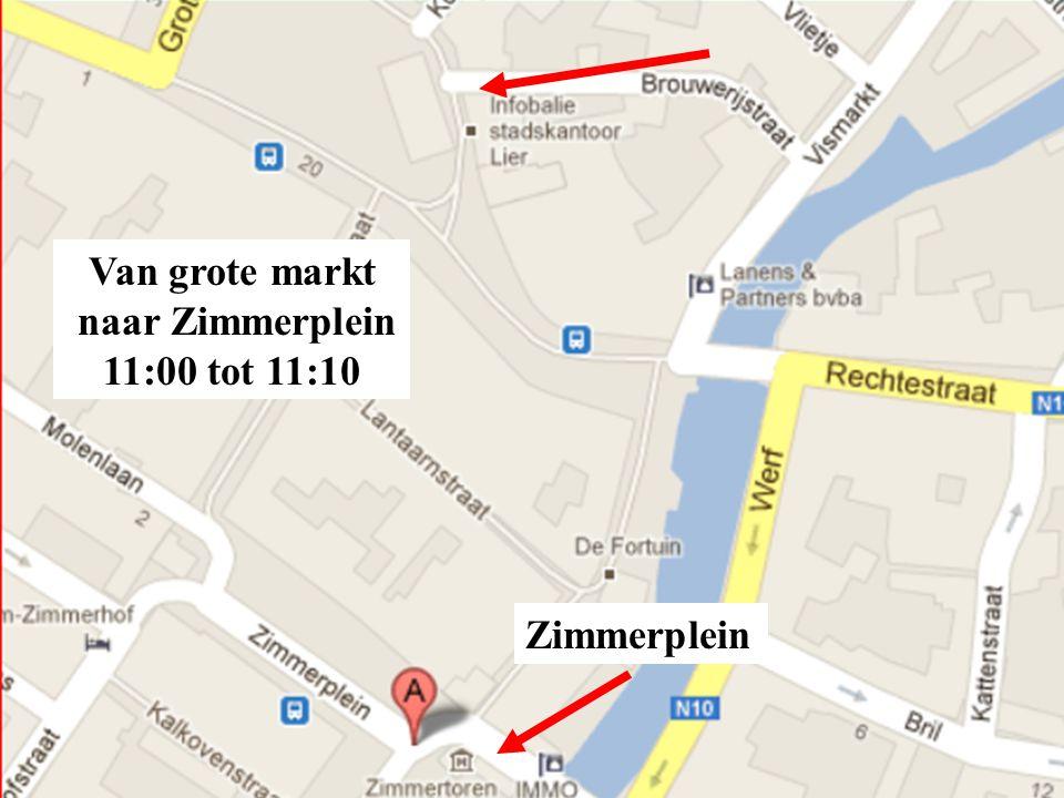 Van grote markt naar Zimmerplein 11:00 tot 11:10 Zimmerplein