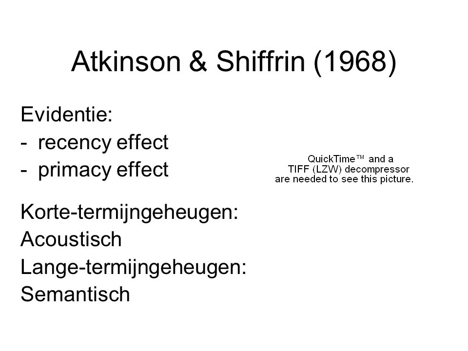 Atkinson & Shiffrin (1968) Evidentie: recency effect primacy effect