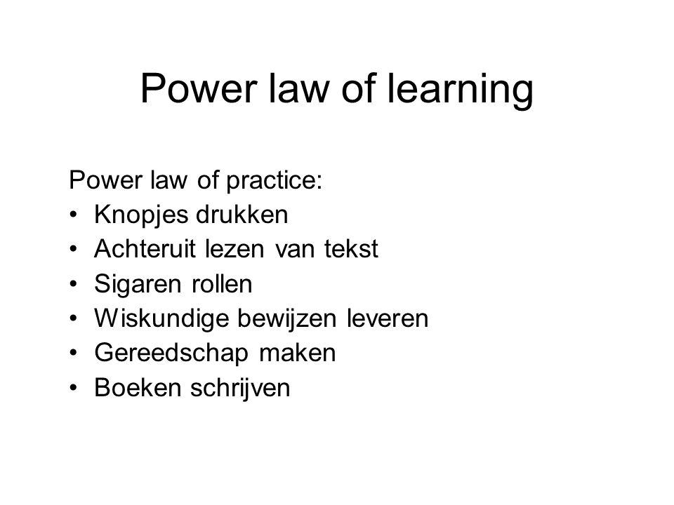 Power law of learning Power law of practice: Knopjes drukken