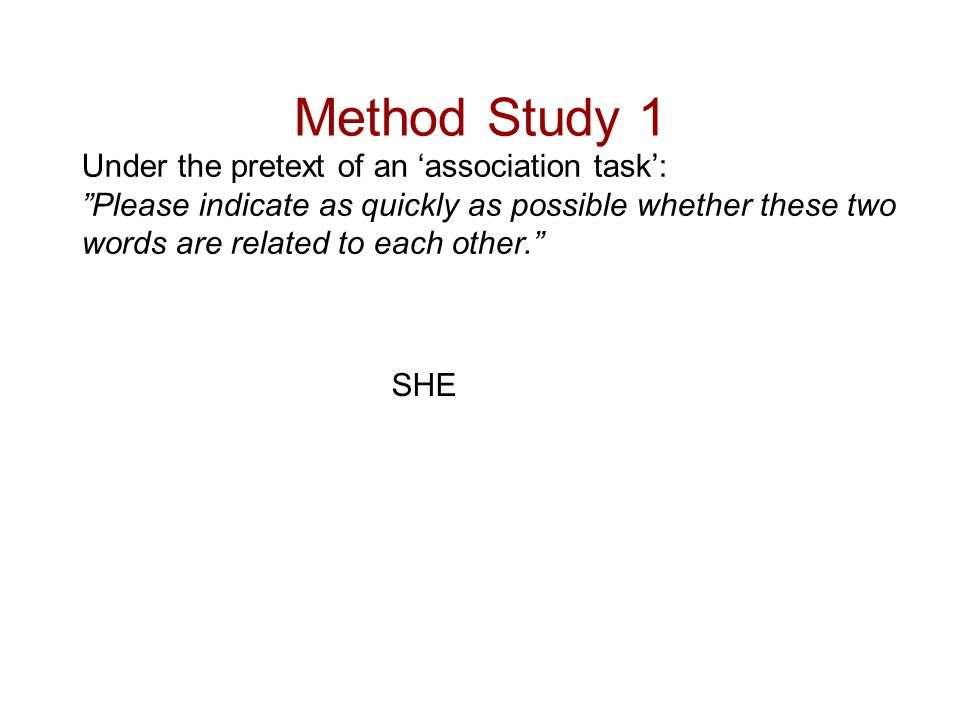 Method Study 1 Under the pretext of an 'association task':