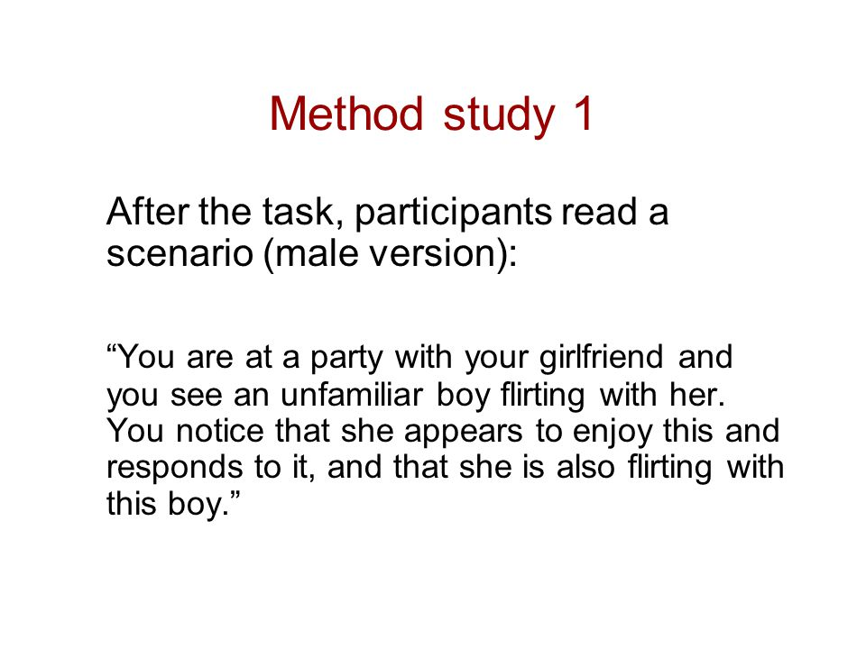 Method study 1 After the task, participants read a scenario (male version):