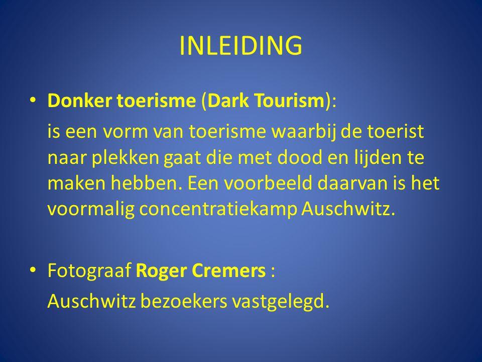 INLEIDING Donker toerisme (Dark Tourism):