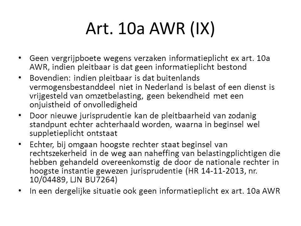 Art. 10a AWR (IX) Geen vergrijpboete wegens verzaken informatieplicht ex art. 10a AWR, indien pleitbaar is dat geen informatieplicht bestond.