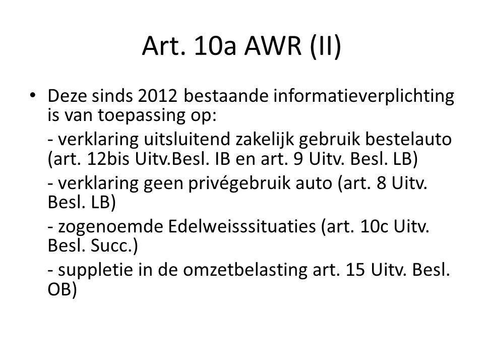 Art. 10a AWR (II) Deze sinds 2012 bestaande informatieverplichting is van toepassing op: