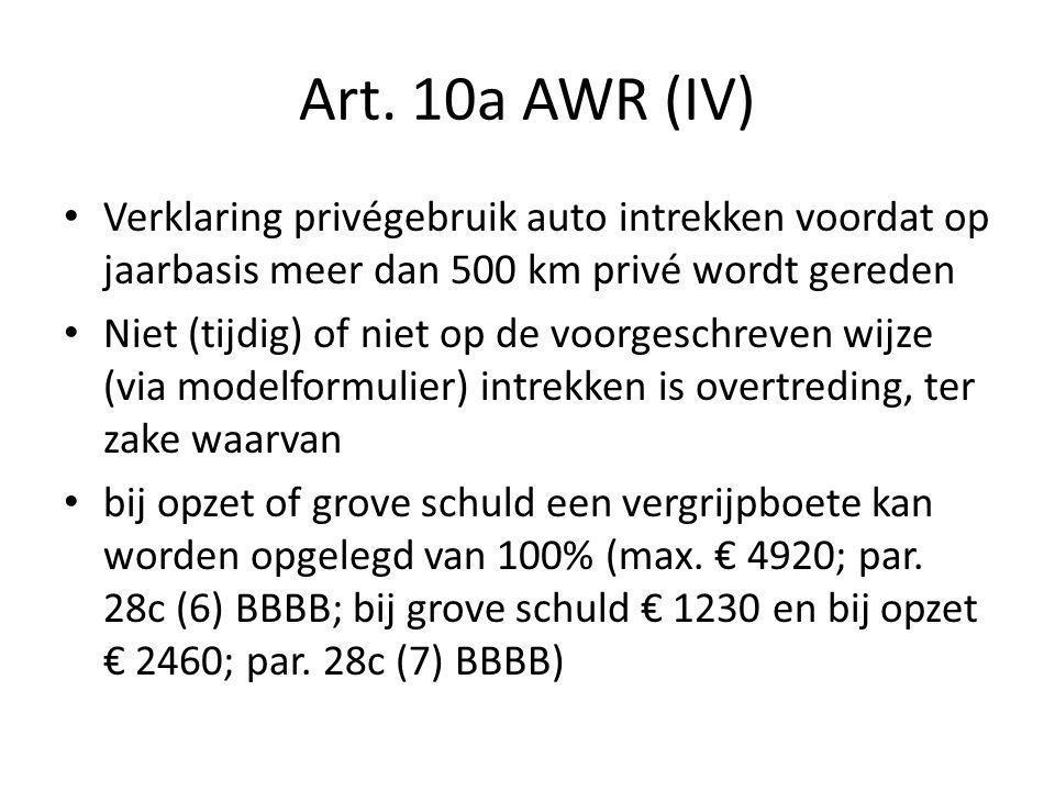 Art. 10a AWR (IV) Verklaring privégebruik auto intrekken voordat op jaarbasis meer dan 500 km privé wordt gereden.