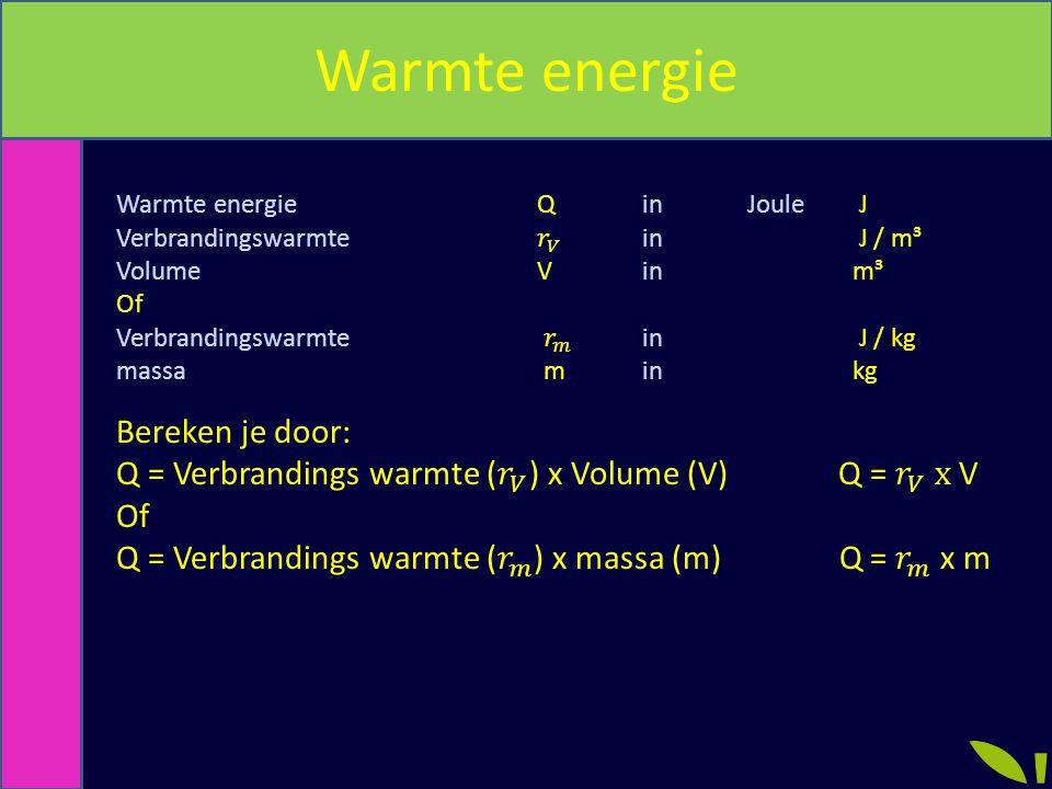 Warmte energie Bereken je door: