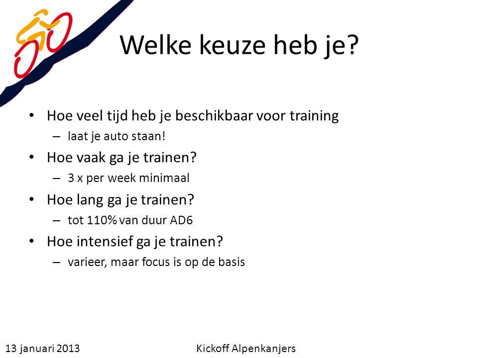 Welke keuze heb je Hoe veel tijd heb je beschikbaar voor training