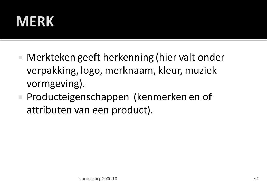 MERK Merkteken geeft herkenning (hier valt onder verpakking, logo, merknaam, kleur, muziek vormgeving).