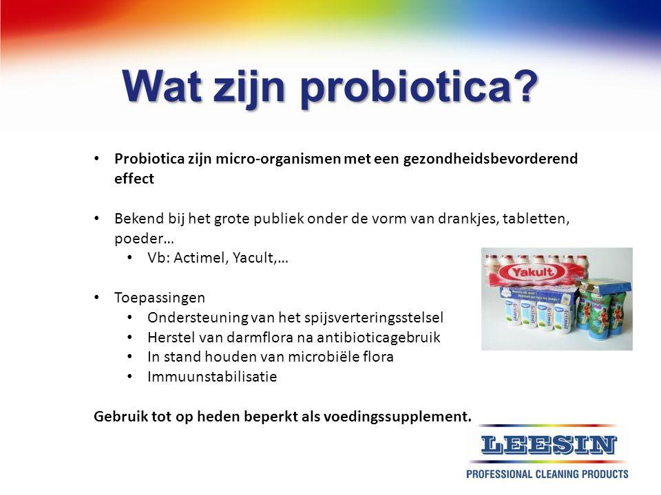 Wat zijn probiotica Probiotica zijn micro-organismen met een gezondheidsbevorderend effect.