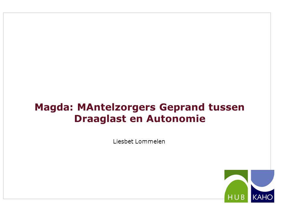 Magda: MAntelzorgers Geprand tussen Draaglast en Autonomie