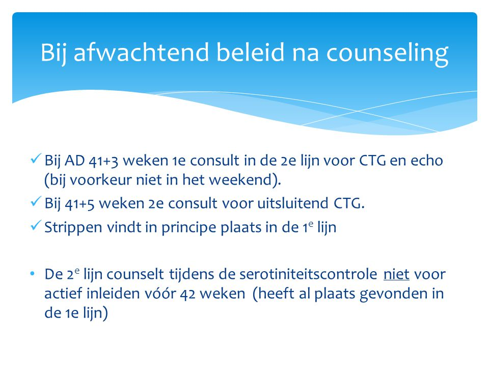 Bij afwachtend beleid na counseling