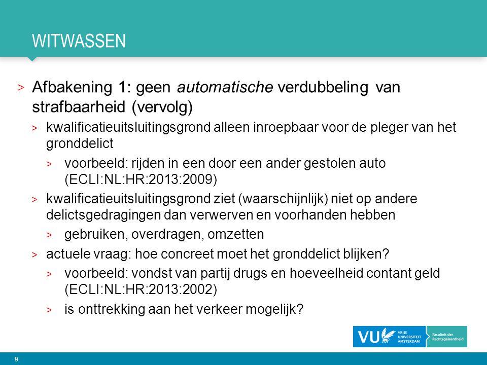 witwassen Afbakening 1: geen automatische verdubbeling van strafbaarheid (vervolg)