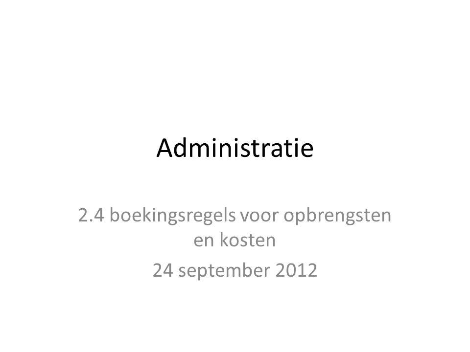 2.4 boekingsregels voor opbrengsten en kosten 24 september 2012