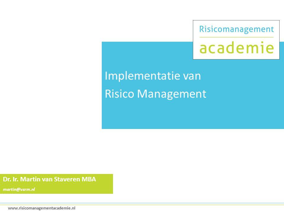 Implementatie van Risico Management Dr. Ir. Martin van Staveren MBA