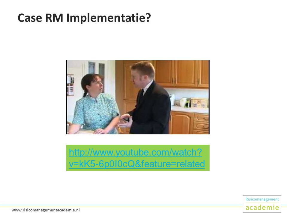 Case RM Implementatie http://www.youtube.com/watch v=kK5-6p0I0cQ&feature=related