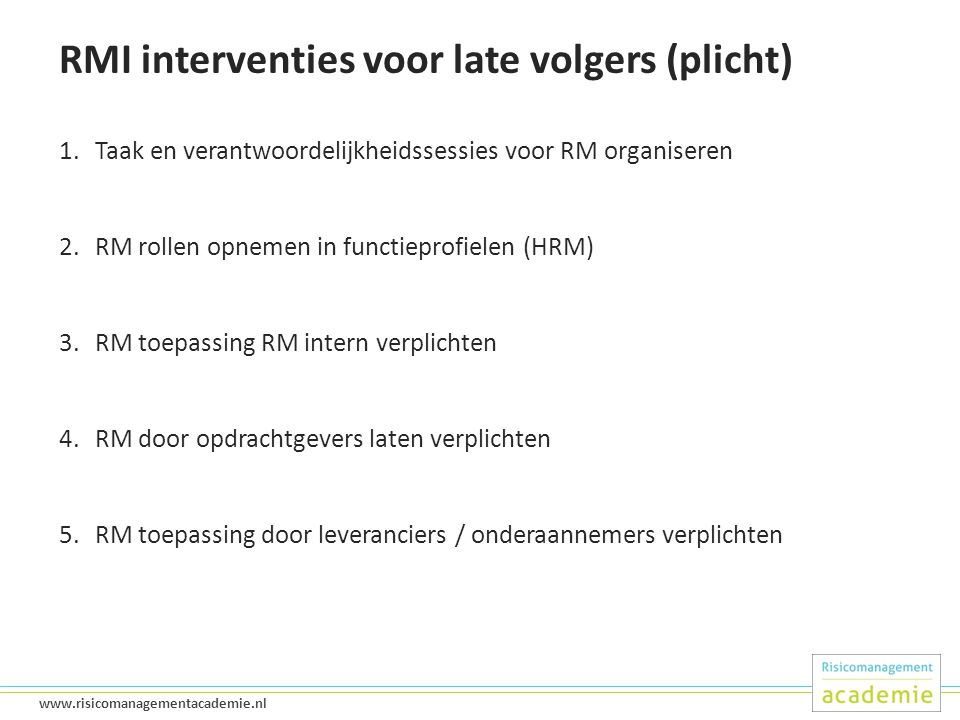 RMI interventies voor late volgers (plicht)