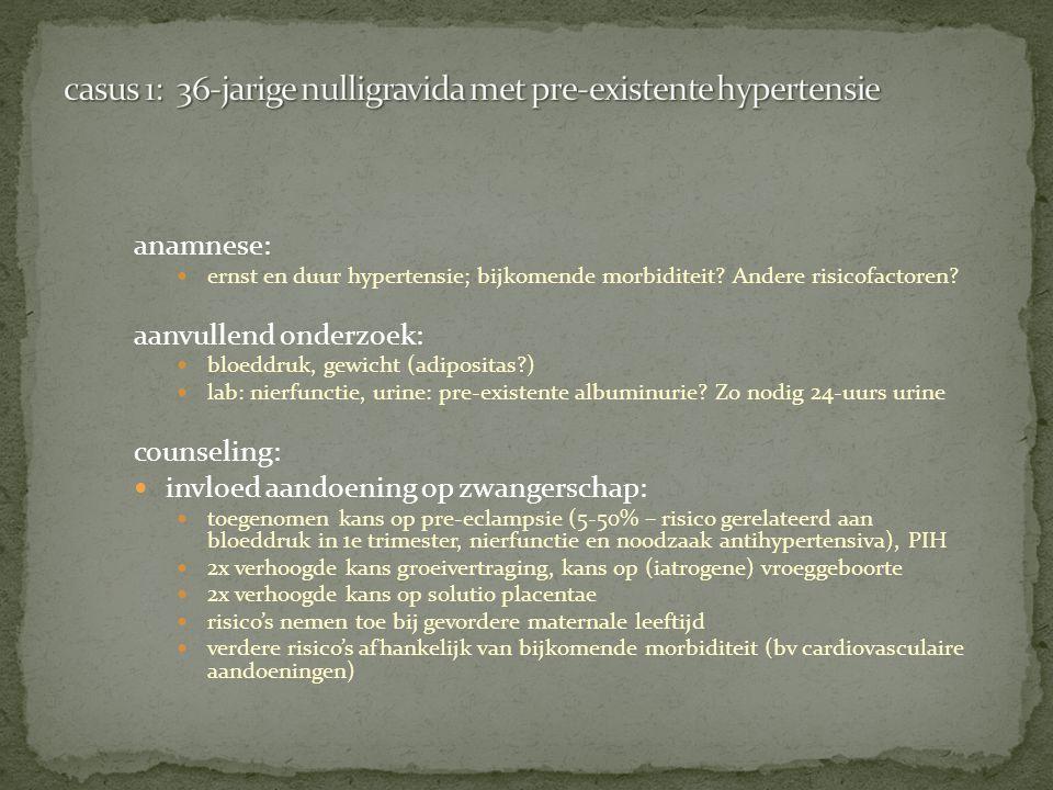 casus 1: 36-jarige nulligravida met pre-existente hypertensie