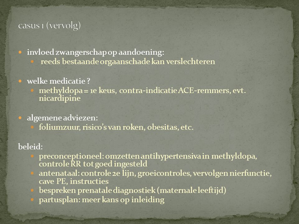 casus 1 (vervolg) invloed zwangerschap op aandoening: