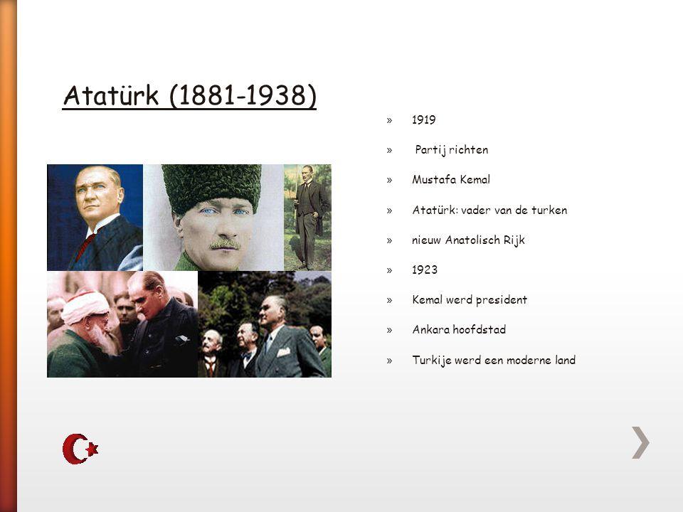 Atatürk (1881-1938) 1919 Partij richten Mustafa Kemal