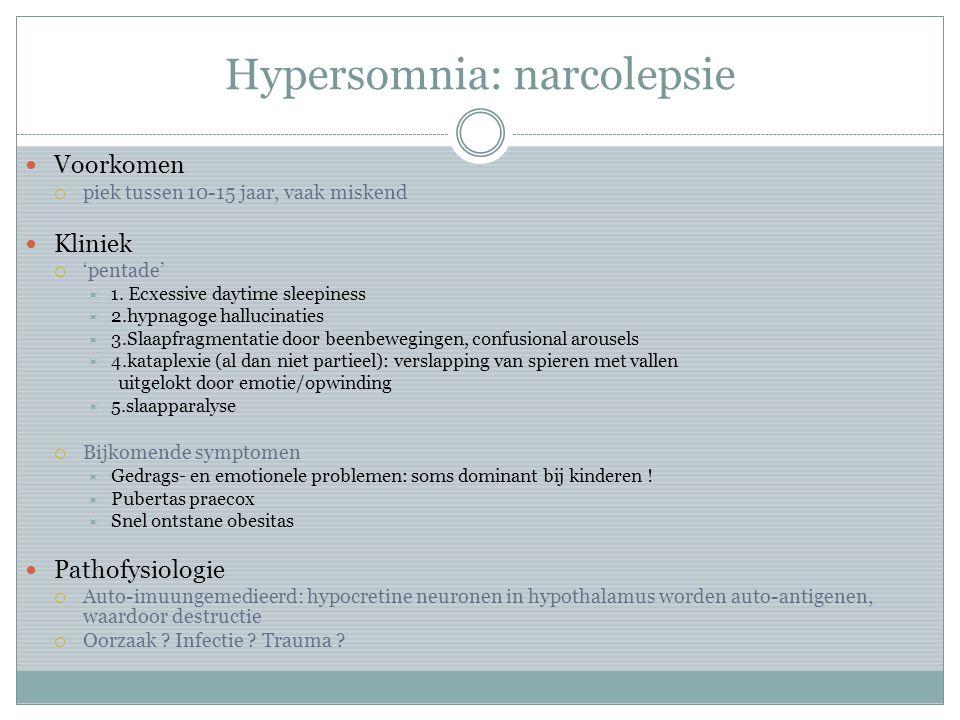 Hypersomnia: narcolepsie