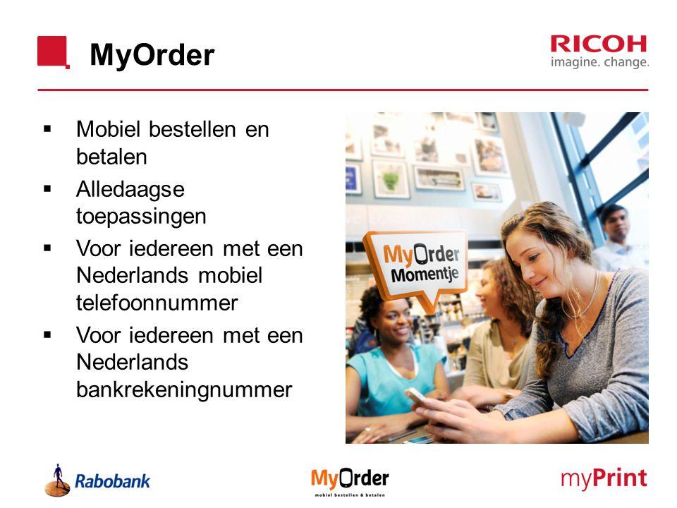 MyOrder Mobiel bestellen en betalen Alledaagse toepassingen