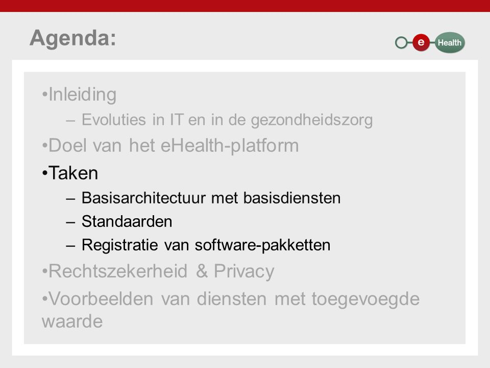 Agenda: Inleiding Doel van het eHealth-platform Taken